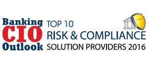 Top 10 Risk and Compliance Solution Providers 2016