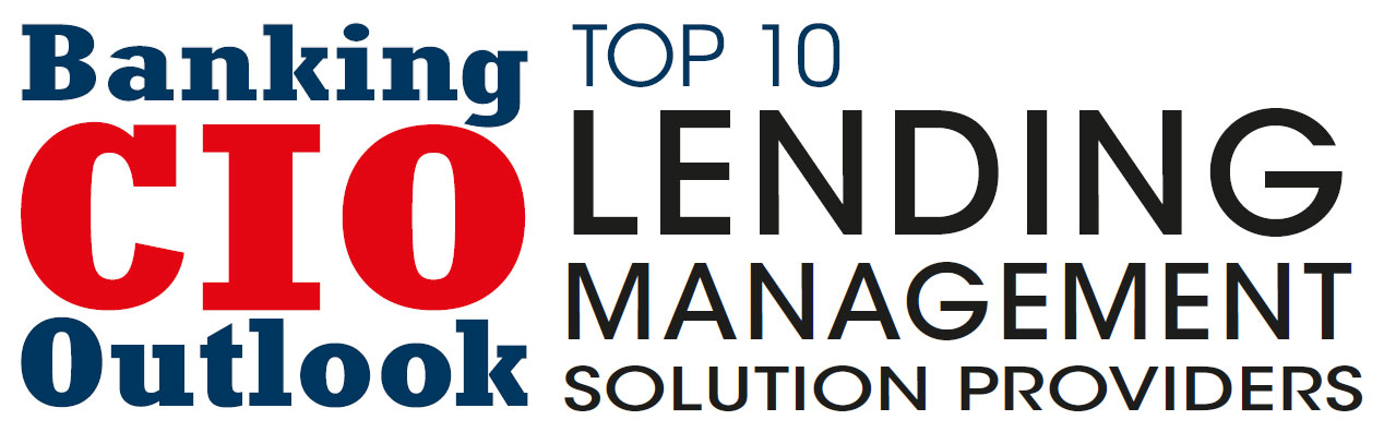 Top 10 Lending Management Solution Companies - 2019