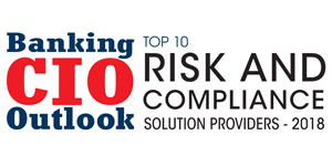 Top 10 Risk and Compliance Solution Providers - 2018