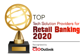 Top 10 Tech Solution Companies for Retail Banking – 2020