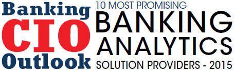 Top 10 Banking Analytics Solution Companies - 2015