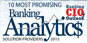 10 Most Promising Banking Analytics Solution Providers 2015