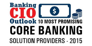 Top 10 Core Banking Solution Companies 2015