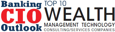Top 10 Wealth Management Technology Consulting/Services Companies - 2019