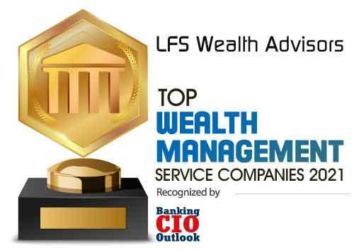 Top 10 Wealth Management Service Companies - 2021