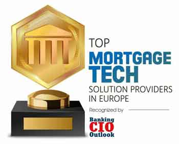Top 10 Mortgage Solution Companies in Europe - 2021