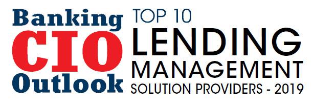 Top 10 Lending Management Solution Companies - 2019