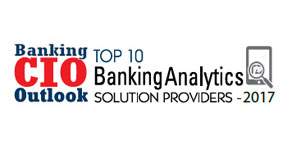 Top 10 Banking Analytics Solution Providers - 2017