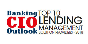 Top 10 Lending Management Solution Providers - 2018