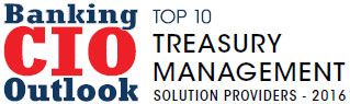 Top 10 Treasury Management Solution Companies - 2016