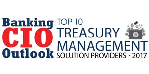 Top 10 Treasury Management Solution Providers - 2017