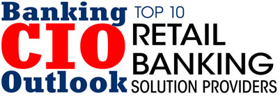 Top 10 Retail Banking Technology Solution Companies - 2019