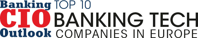 Top 10 Banking Tech Companies in Europe - 2018