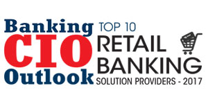 Top 10 Retail Banking Solution Providers - 2017