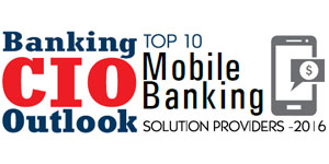 Top 10 Mobile Banking Solution Providers - 2016
