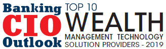 Top 10 Wealth Management Technology Companies - 2019