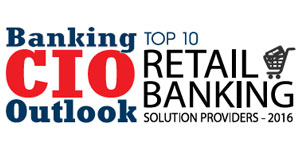 Top 10 Retail Banking Solution Companies - 2016