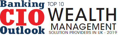 Top 10 Wealth Management Solution Providers in UK - 2019