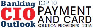 Top 10 Payment and Card Solution Companies - 2016