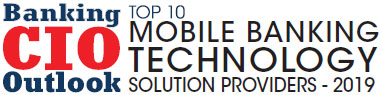Top 10 Mobile Banking Technology Solution Companies - 2019