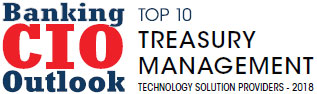 Top 10 Treasury Management Technology Solution Companies - 2018