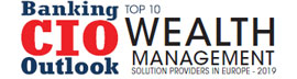 Top 10 Wealth Management Solution Providers in Europe - 2019