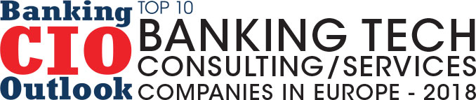 Top 10 Banking Tech Consulting/Services Companies in Europe - 2018
