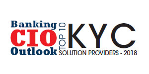 Top 10 KYC Solution Providers - 2018
