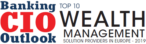 Top 10 Wealth Management Solution Companies in Europe - 2019