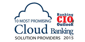 10 Most Promising Cloud Banking Solution Providers 2015