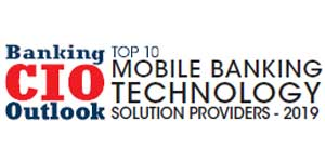 Top 10 Mobile Banking Solution Providers - 2019