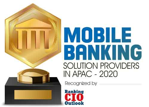 Top 10 Mobile Banking Solution Companies in APAC - 2020