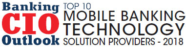 Top 10 Mobile Banking Technology Solution Companies - 2018