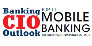 Top 10 Mobile Banking Technology Solution Providers - 2018
