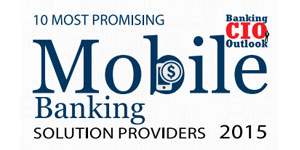 10 Most Promising Mobile Banking Solution Providers 2015