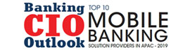 Top 10 Mobile Banking Solution Providers in APAC - 2019