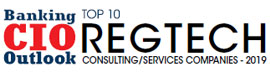Top 10 RegTech Consulting/Services Companies - 2019