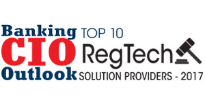 Top 10 RegTech Solution Providers - 2017