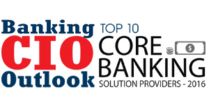 Top 10 Core Banking Solution Companies 2016