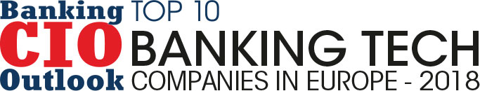 Top 10 Banking Tech Companies in Europe - 2018