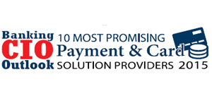 10 Most Promising Payment & Card Solution Providers 2015