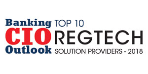 Top 10 RegTech Solution Providers - 2018