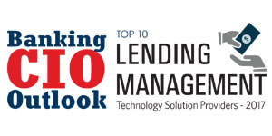Top 10 Lending Management Technology Solution Providers - 2017