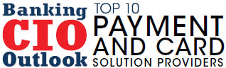 Top 10 Payment and Card Solution Companies - 2019