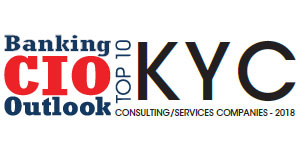 Top 10 KYC Consulting/Services Companies - 2018