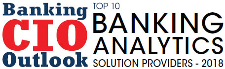 Top 10 Banking Analytics Solution Companies - 2018