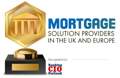 Top 10 Mortgage Solution Companies in UK and Europe - 2021