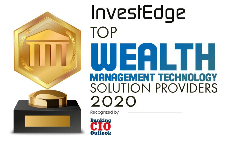Top 10 Wealth Management Solution Companies - 2020